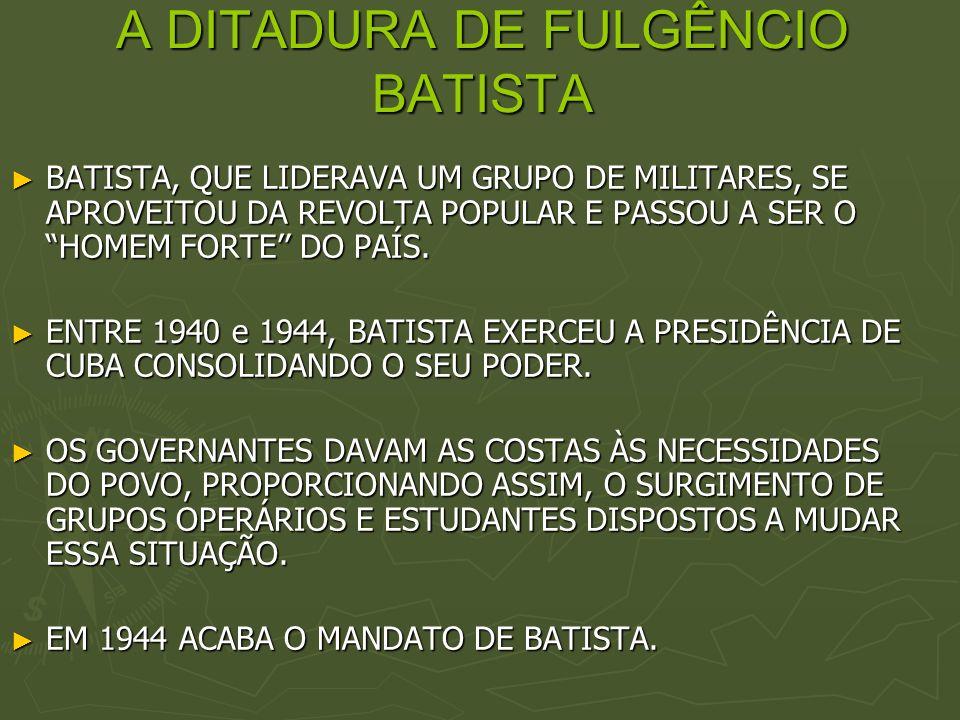 A DITADURA DE FULGÊNCIO BATISTA