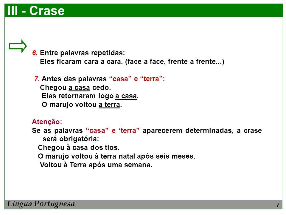III - Crase Língua Portuguesa 6. Entre palavras repetidas: