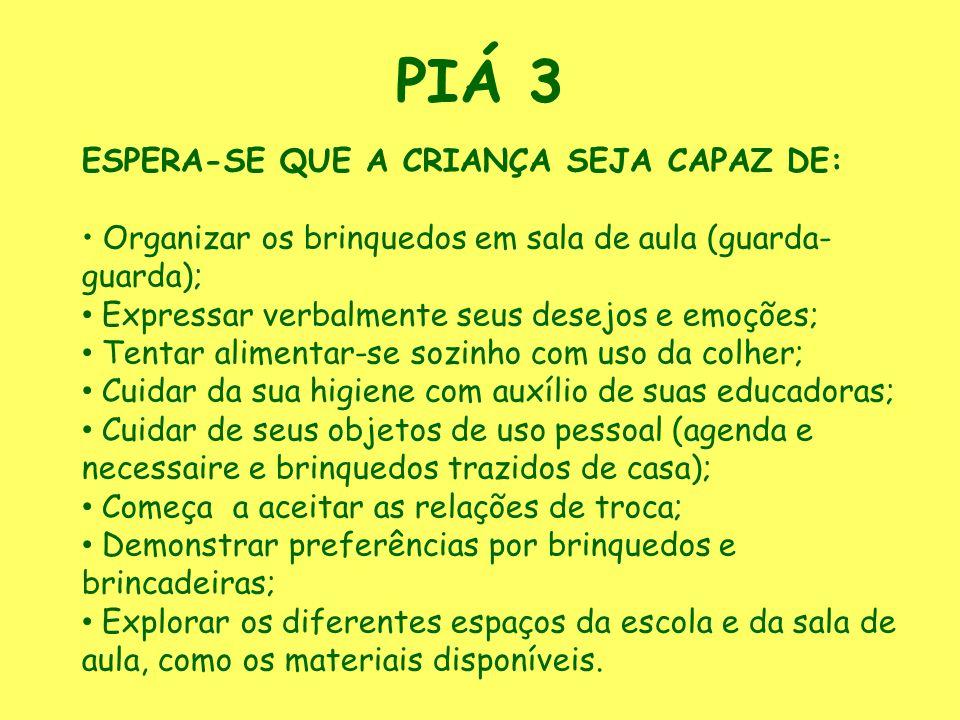 PIÁ 3 ESPERA-SE QUE A CRIANÇA SEJA CAPAZ DE: