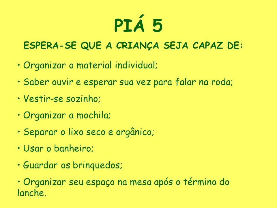 PIÁ 5 ESPERA-SE QUE A CRIANÇA SEJA CAPAZ DE: