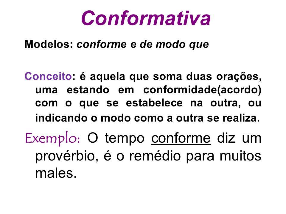 Conformativa Modelos: conforme e de modo que.