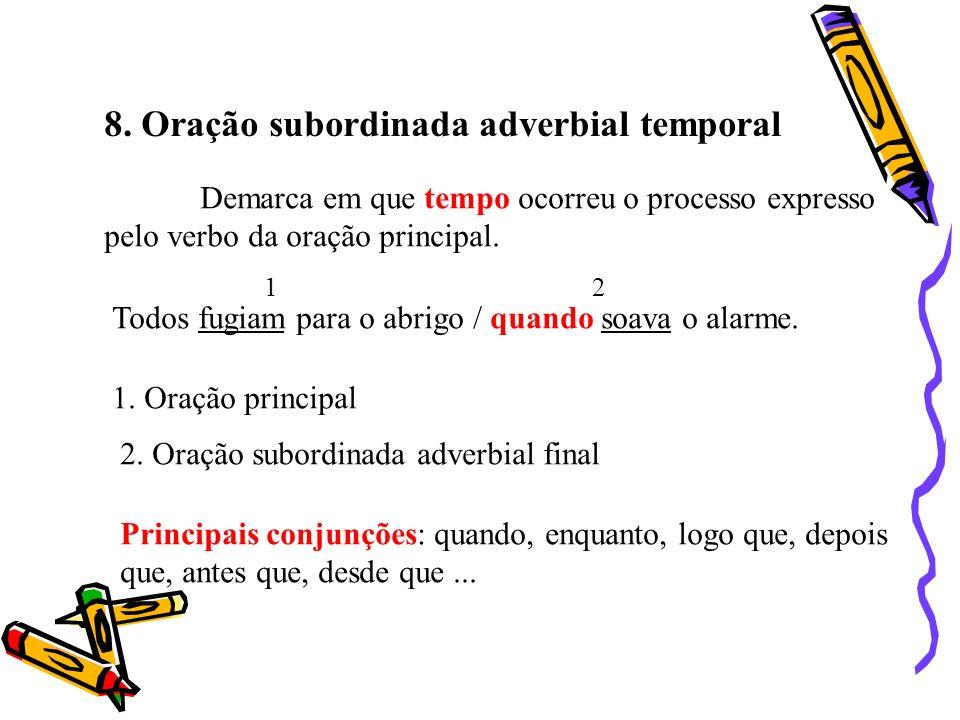 8. Oração subordinada adverbial temporal