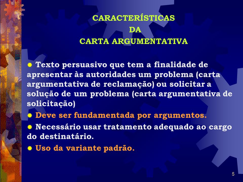 CARACTERÍSTICAS DA. CARTA ARGUMENTATIVA.