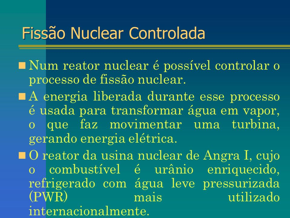 Fissão Nuclear Controlada