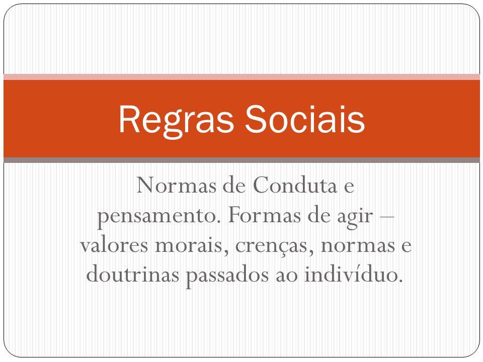 Regras Sociais Normas de Conduta e pensamento.