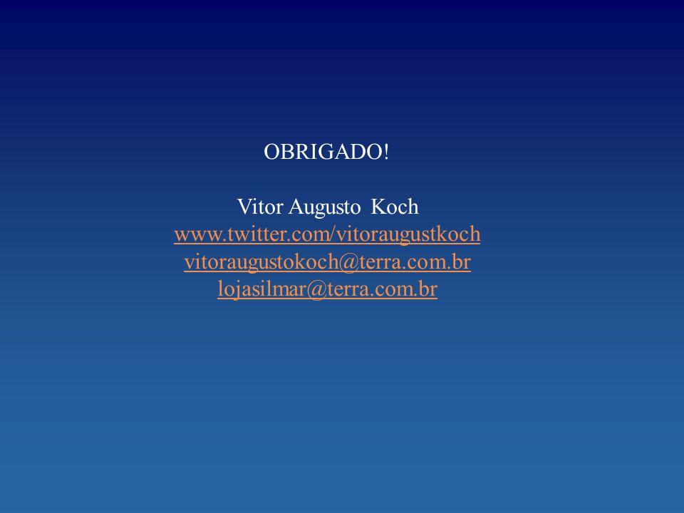 OBRIGADO. Vitor Augusto Koch. www.twitter.com/vitoraugustkoch.