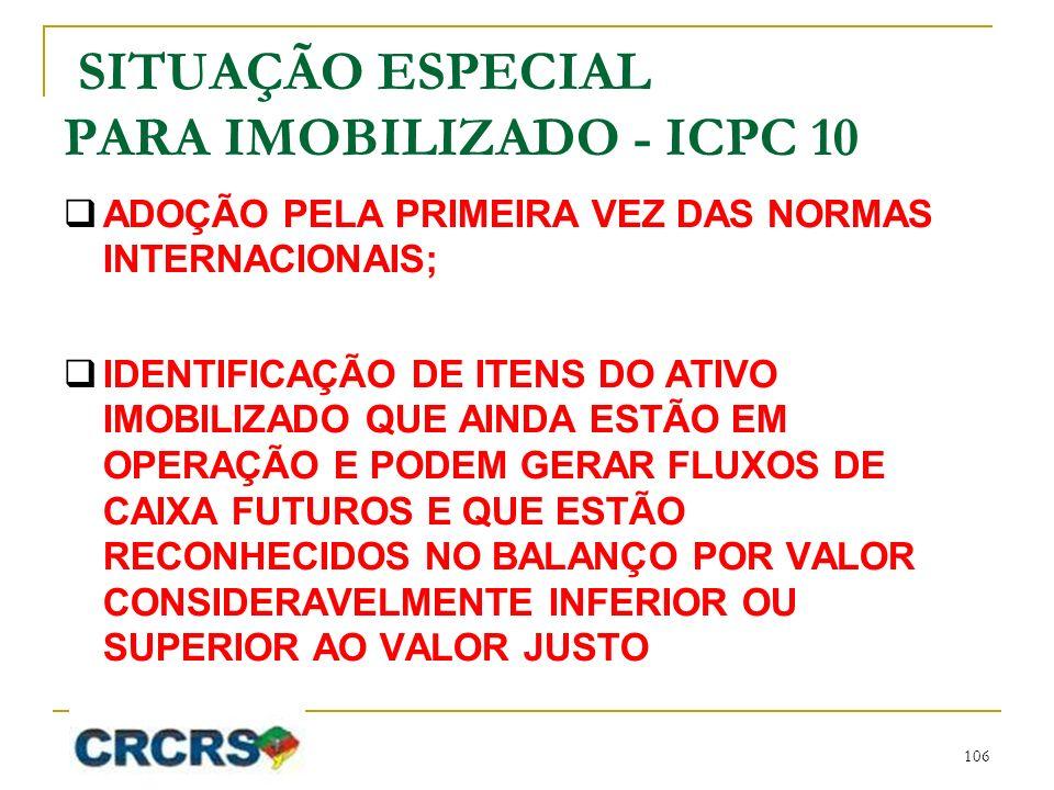SITUAÇÃO ESPECIAL PARA IMOBILIZADO - ICPC 10