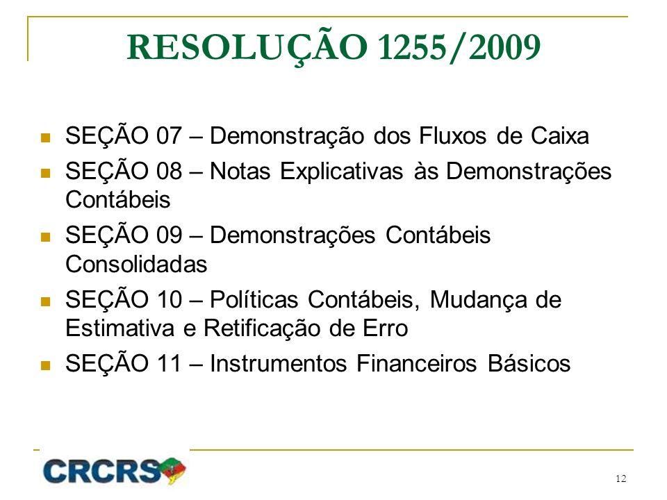 RESOLUÇÃO 1255/2009 SEÇÃO 07 – Demonstração dos Fluxos de Caixa