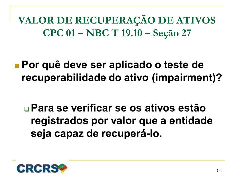 VALOR DE RECUPERAÇÃO DE ATIVOS CPC 01 – NBC T 19.10 – Seção 27
