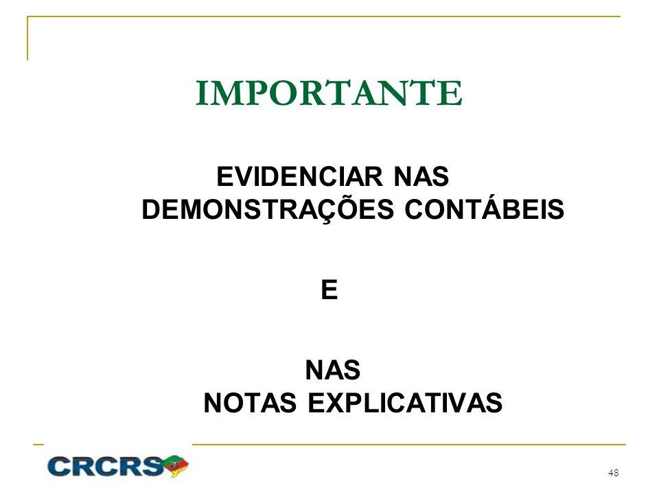 IMPORTANTE EVIDENCIAR NAS DEMONSTRAÇÕES CONTÁBEIS E