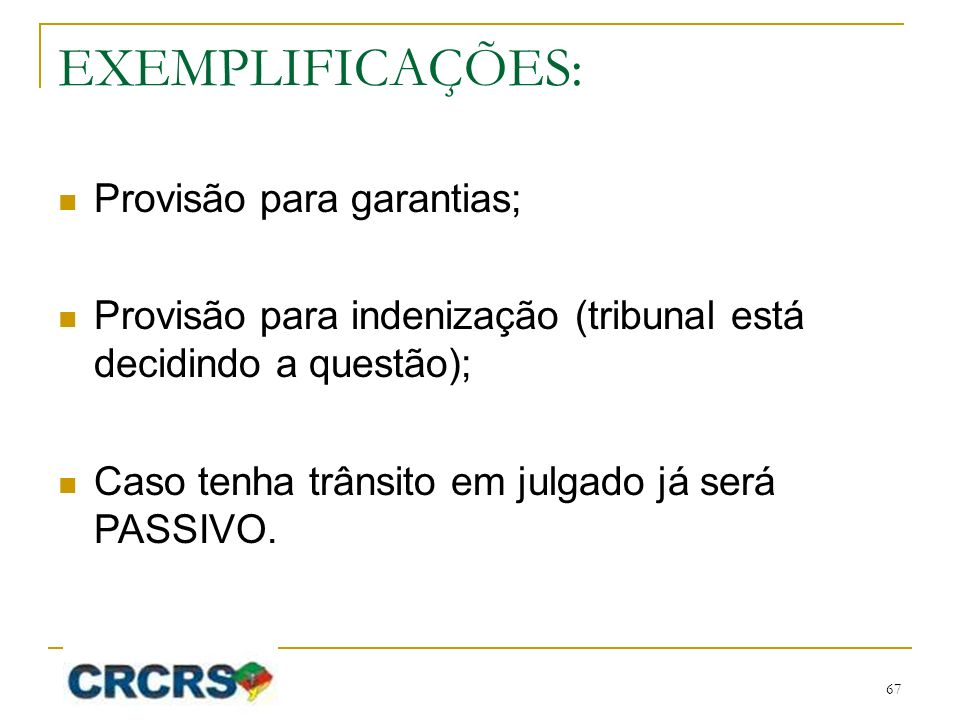 EXEMPLIFICAÇÕES: Provisão para garantias;