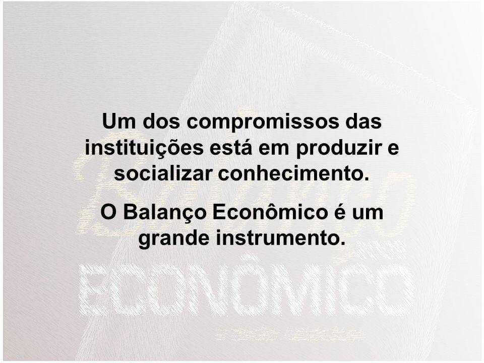 O Balanço Econômico é um grande instrumento.
