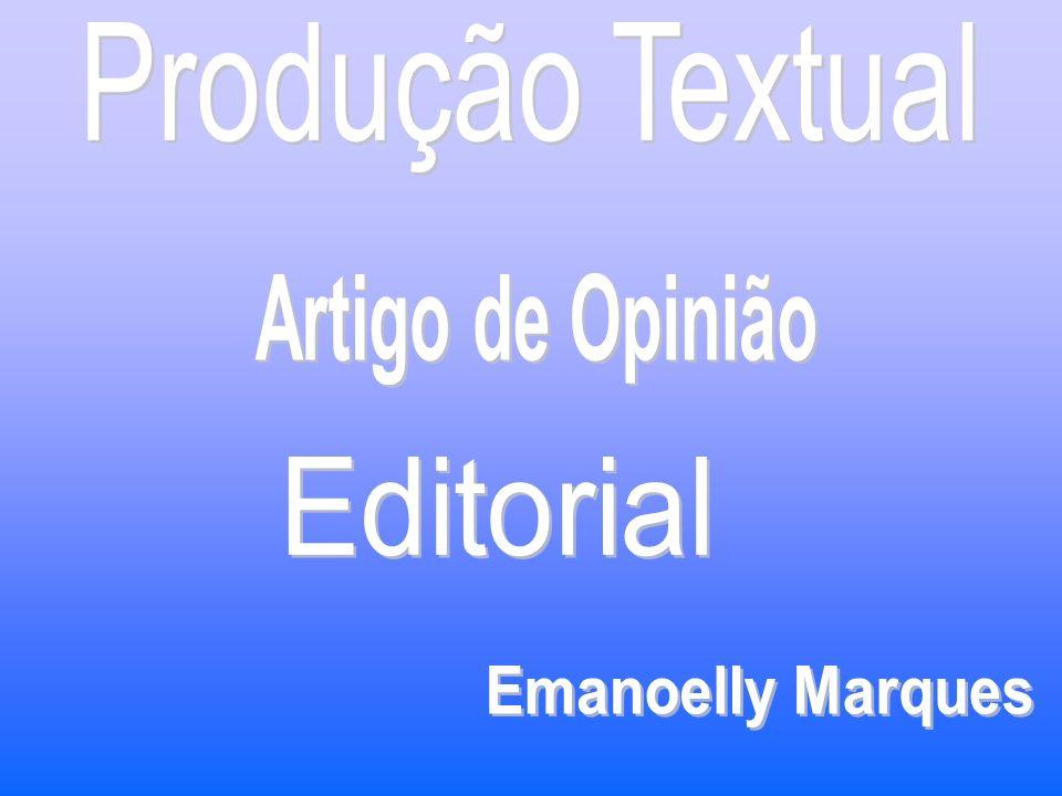 Produção Textual Artigo de Opinião Editorial Emanoelly Marques