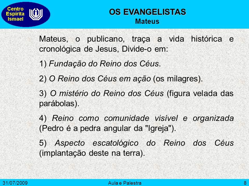 1) Fundação do Reino dos Céus.