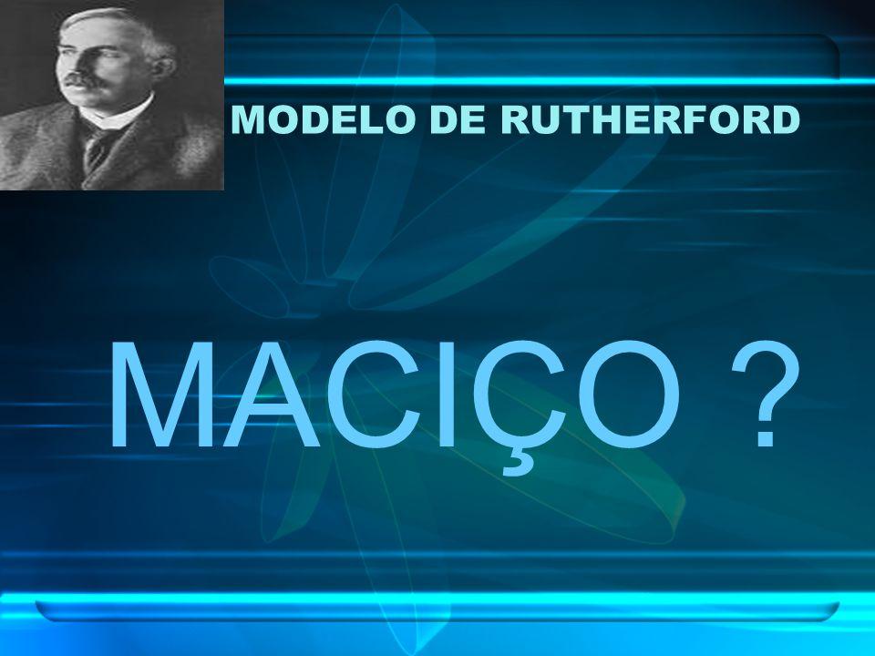 MODELO DE RUTHERFORD MACIÇO