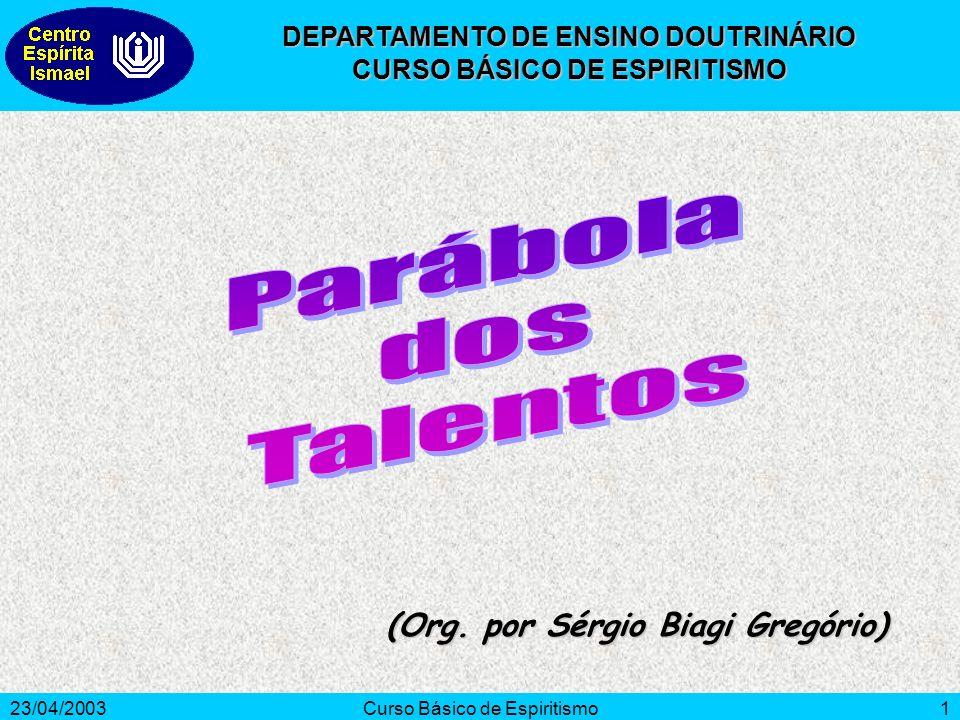 Parábola dos Talentos (Org. por Sérgio Biagi Gregório)