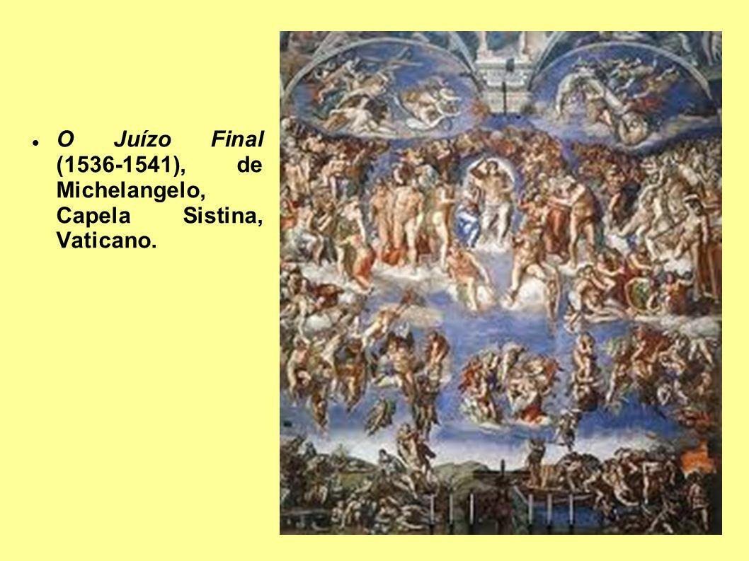 O Juízo Final (1536-1541), de Michelangelo, Capela Sistina, Vaticano.