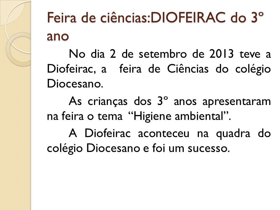 Feira de ciências:DIOFEIRAC do 3º ano