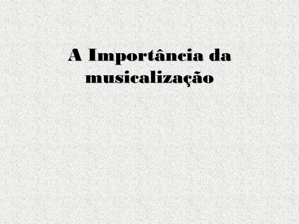 A Importância da musicalização