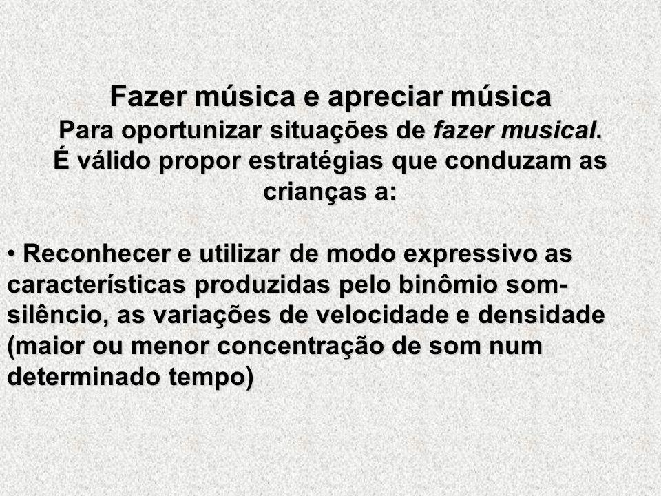 Fazer música e apreciar música