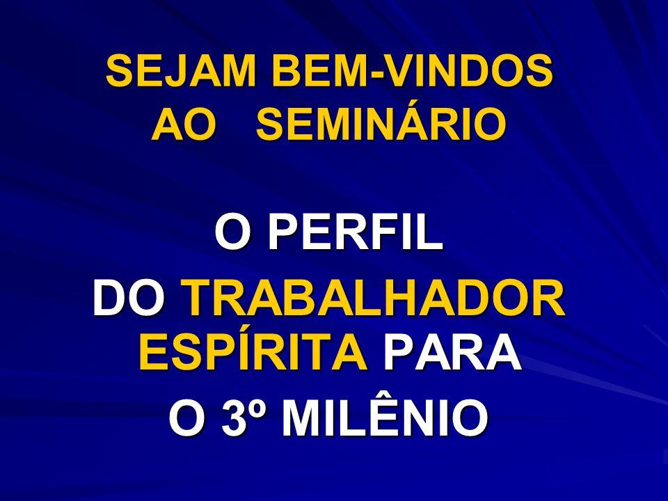 SEJAM BEM-VINDOS AO SEMINÁRIO