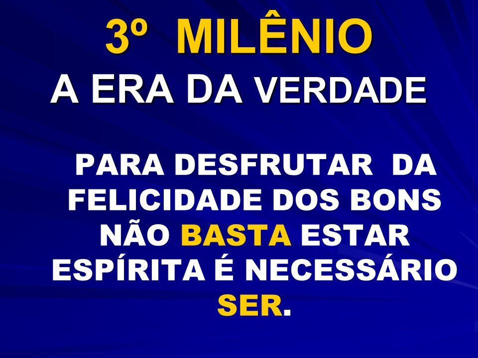 3º MILÊNIO A ERA DA VERDADE