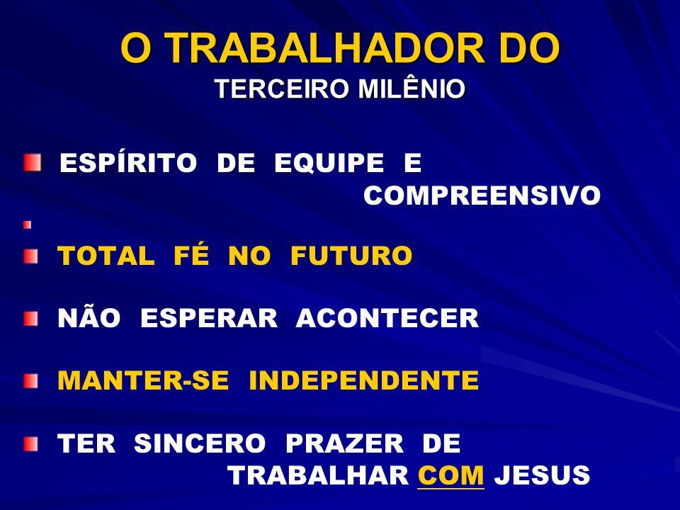 O TRABALHADOR DO TERCEIRO MILÊNIO
