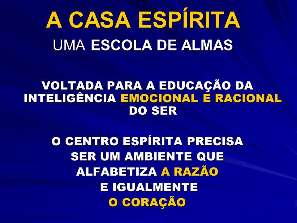 A CASA ESPÍRITA UMA ESCOLA DE ALMAS