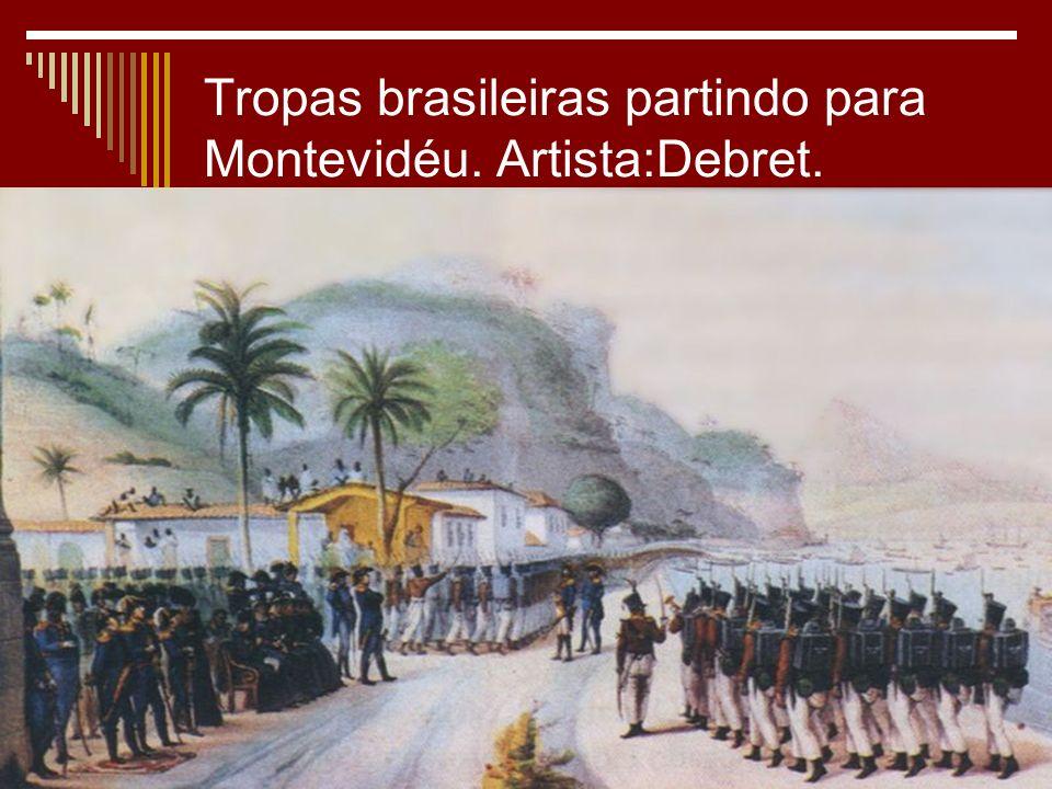 Tropas brasileiras partindo para Montevidéu. Artista:Debret.