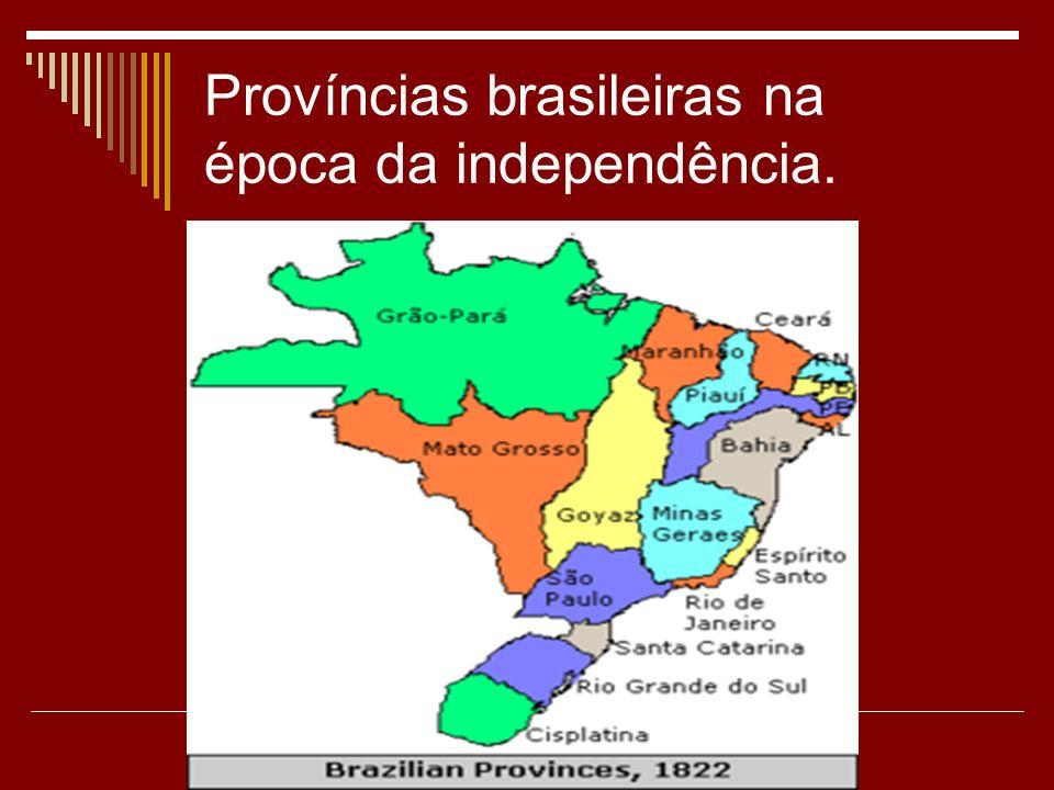 Províncias brasileiras na época da independência.