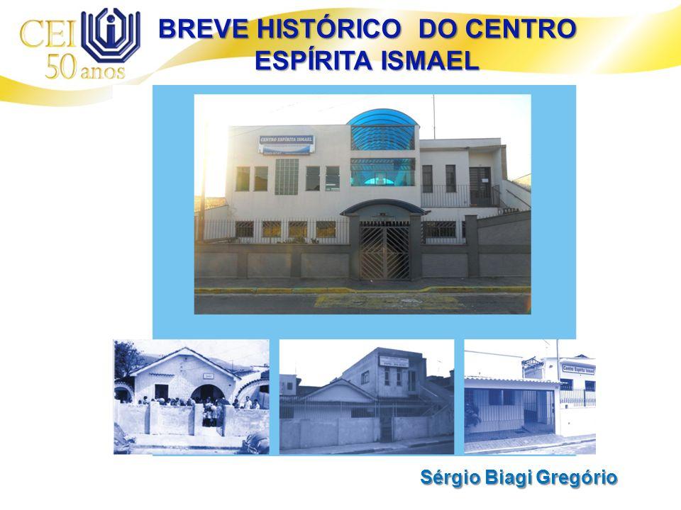 BREVE HISTÓRICO DO CENTRO ESPÍRITA ISMAEL