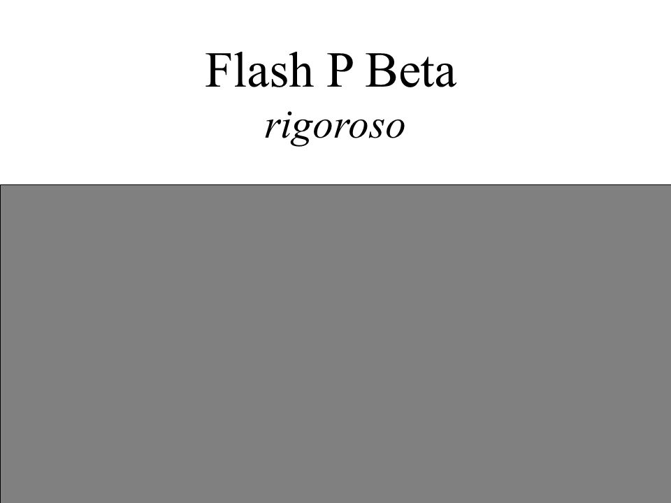 Flash P Beta rigoroso