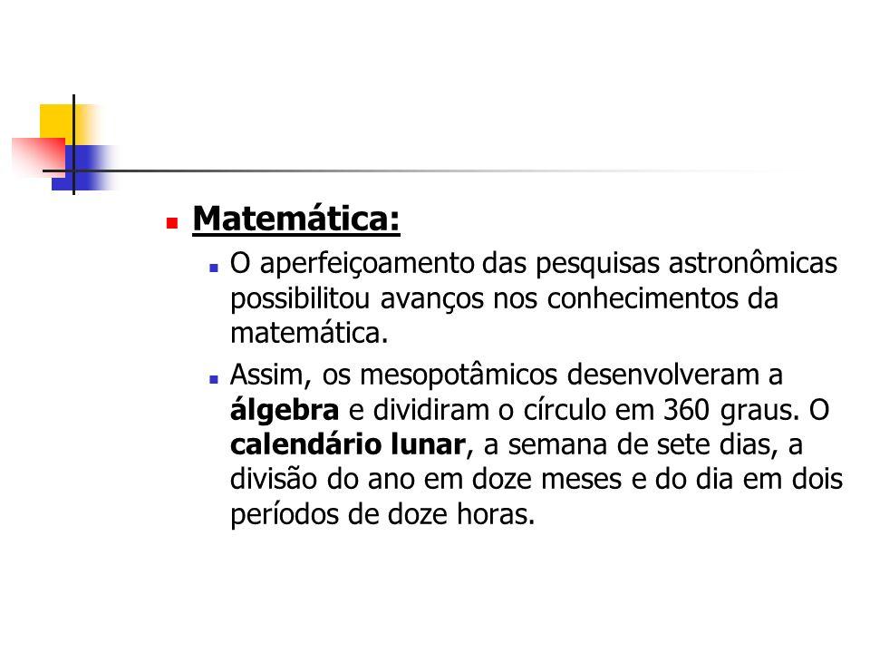Matemática: O aperfeiçoamento das pesquisas astronômicas possibilitou avanços nos conhecimentos da matemática.