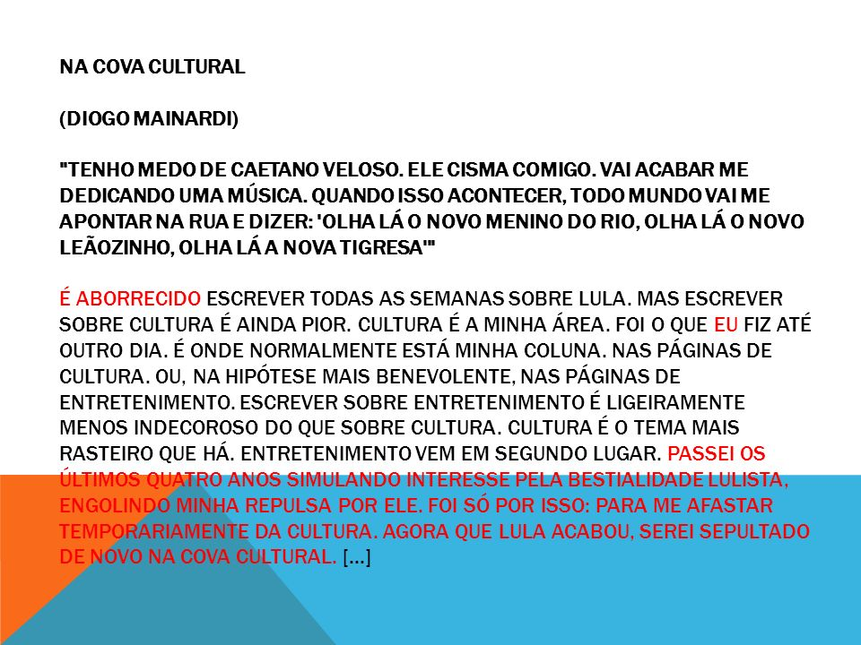 NA COVA CULTURAL (DIOGO MAINARDI) TENHO MEDO DE CAETANO VELOSO