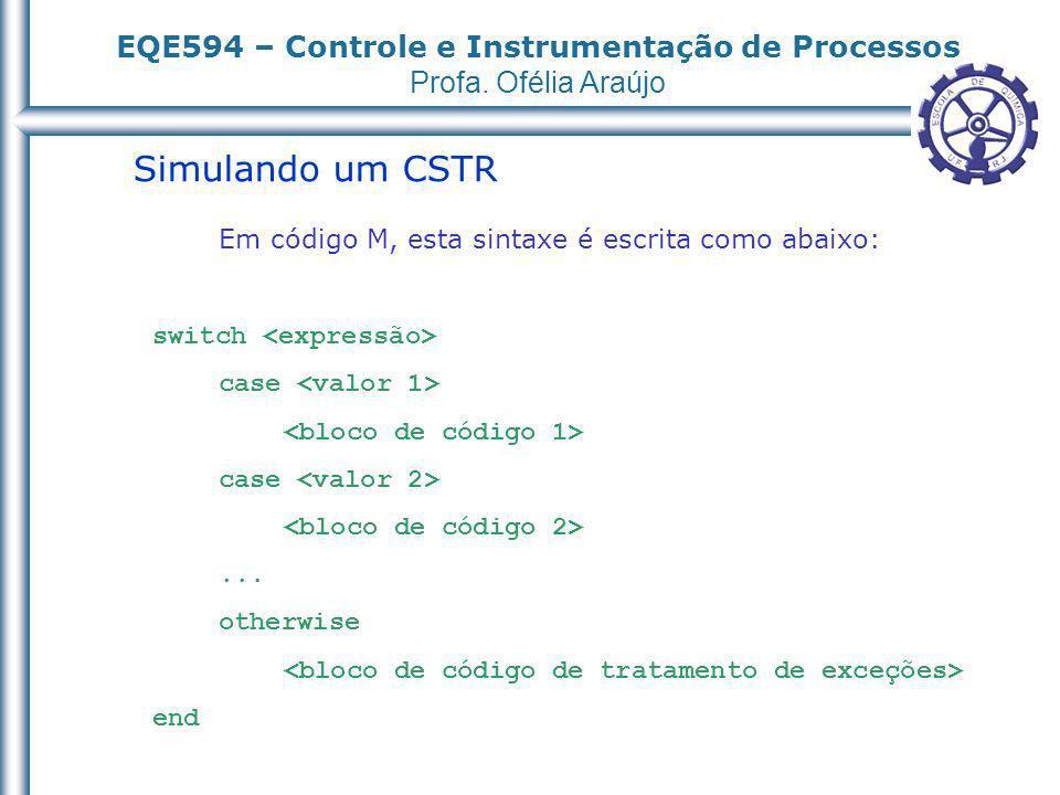 Simulando um CSTR Em código M, esta sintaxe é escrita como abaixo: