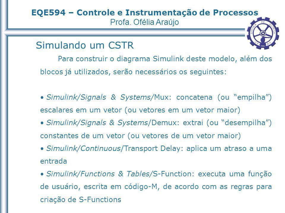 Simulando um CSTR Para construir o diagrama Simulink deste modelo, além dos blocos já utilizados, serão necessários os seguintes: