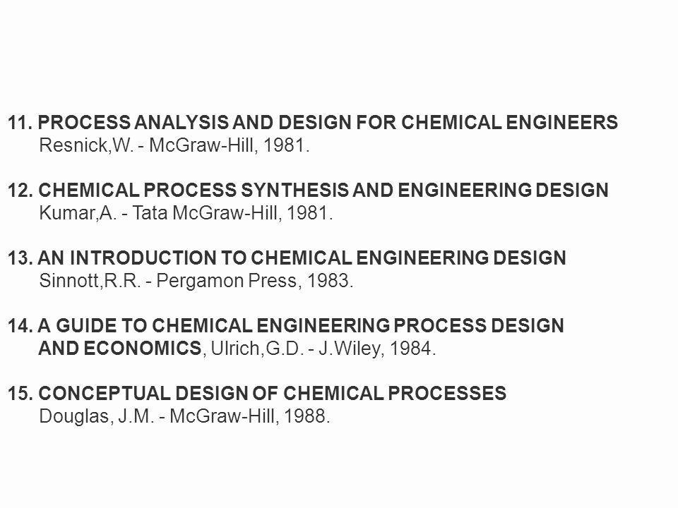 11. PROCESS ANALYSIS AND DESIGN FOR CHEMICAL ENGINEERS