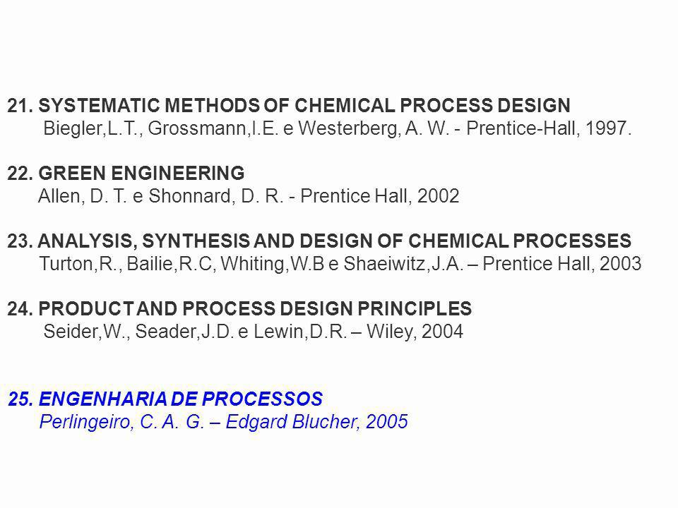 21. SYSTEMATIC METHODS OF CHEMICAL PROCESS DESIGN