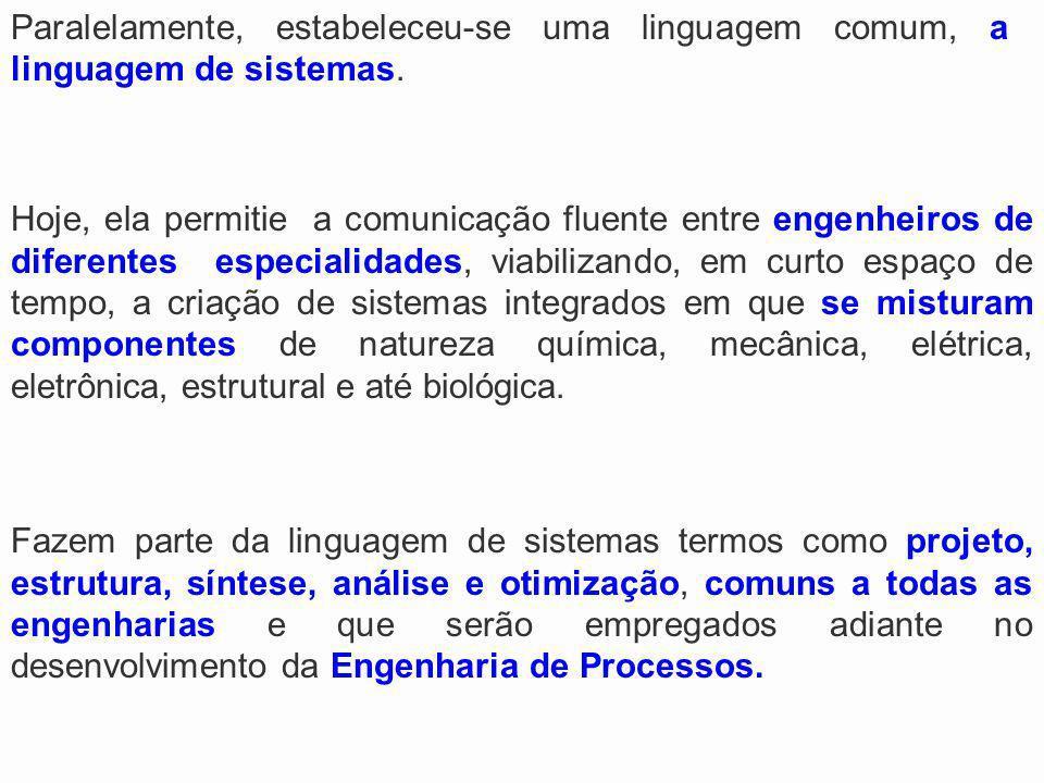 Paralelamente, estabeleceu-se uma linguagem comum, a linguagem de sistemas.