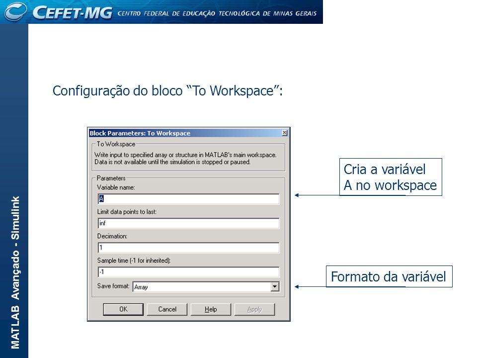 Configuração do bloco To Workspace :