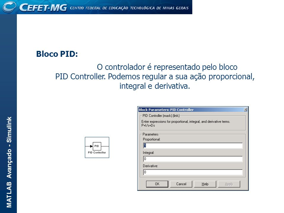 O controlador é representado pelo bloco