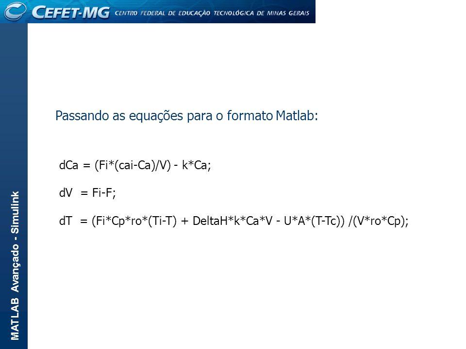 Passando as equações para o formato Matlab: