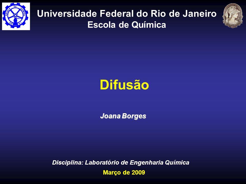 Difusão Universidade Federal do Rio de Janeiro Escola de Química