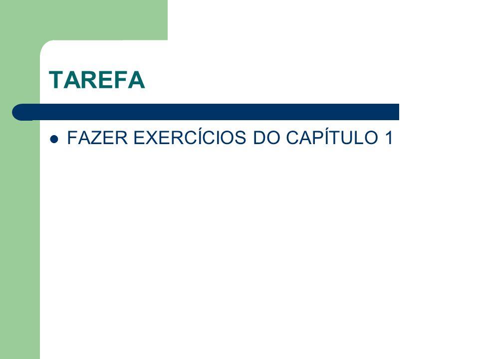 TAREFA FAZER EXERCÍCIOS DO CAPÍTULO 1