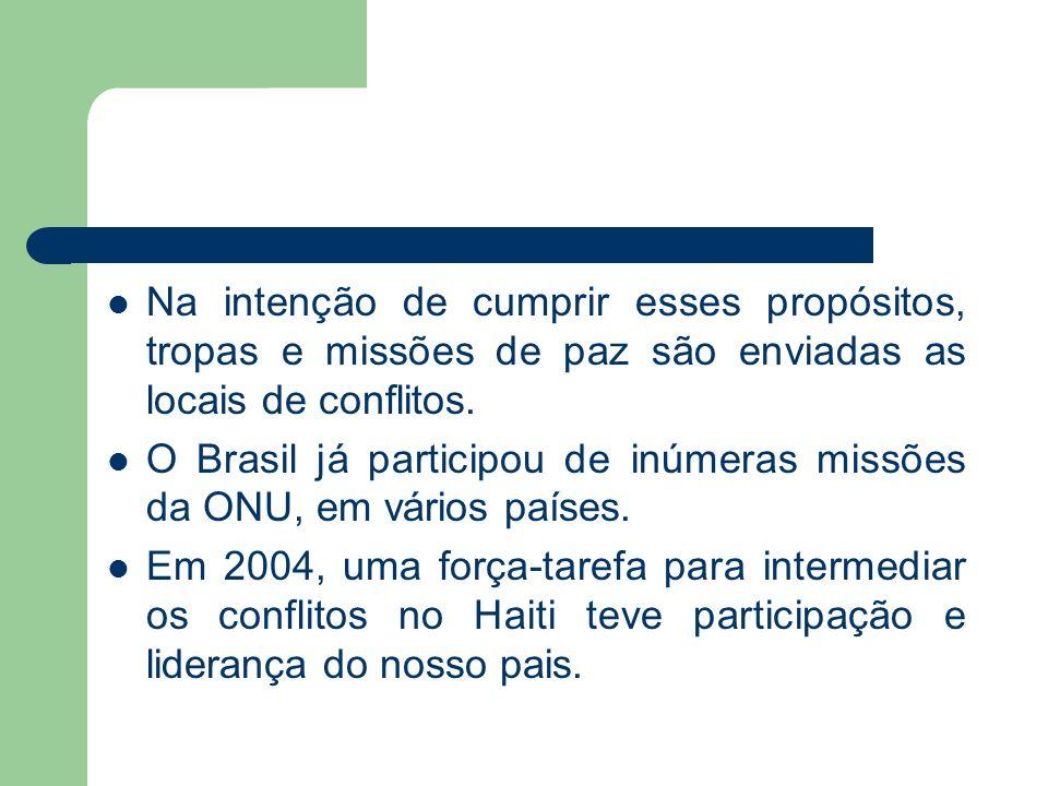 Na intenção de cumprir esses propósitos, tropas e missões de paz são enviadas as locais de conflitos.