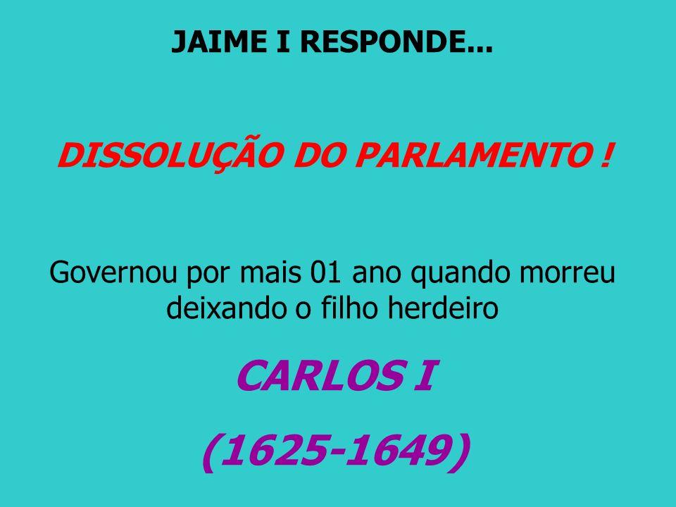DISSOLUÇÃO DO PARLAMENTO !