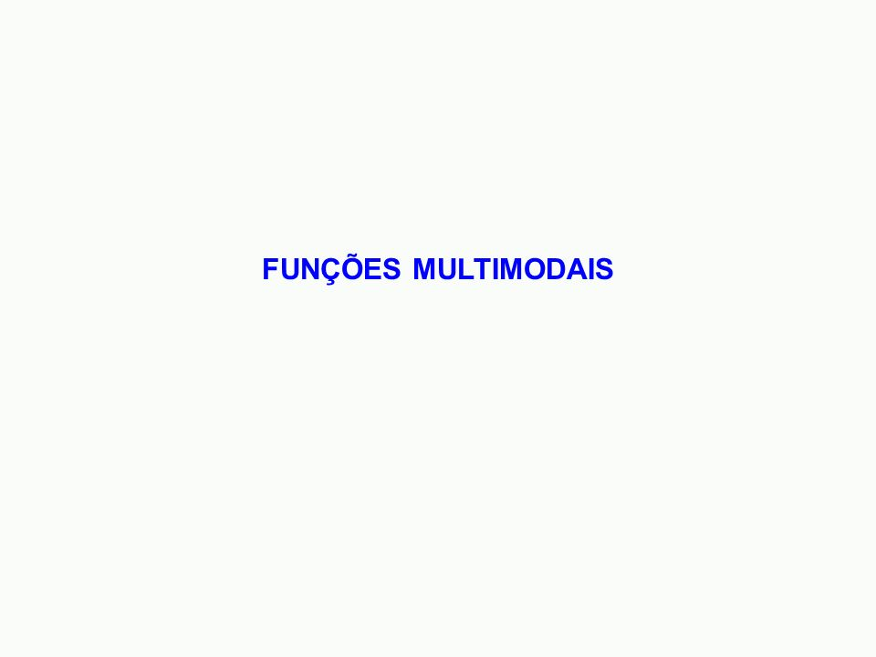 FUNÇÕES MULTIMODAIS