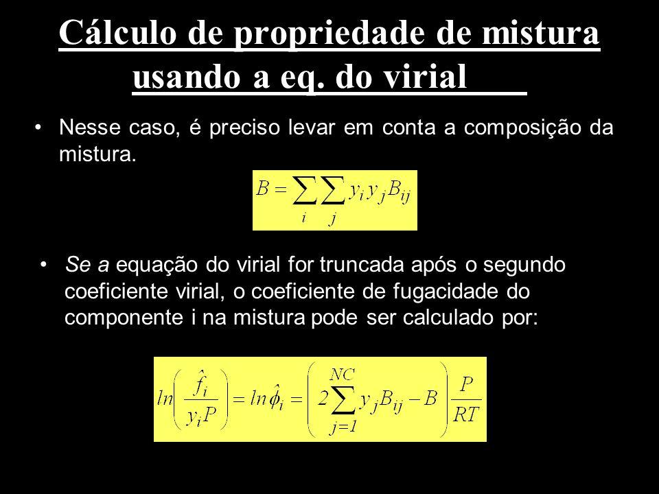 Cálculo de propriedade de mistura usando a eq. do virial