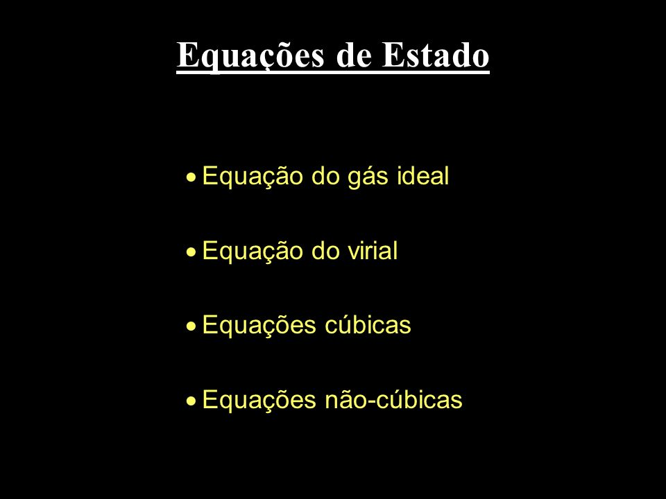 Equações de Estado Equação do gás ideal Equação do virial