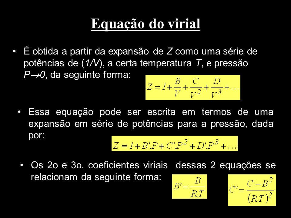 Equação do virial É obtida a partir da expansão de Z como uma série de potências de (1/V), a certa temperatura T, e pressão P0, da seguinte forma: